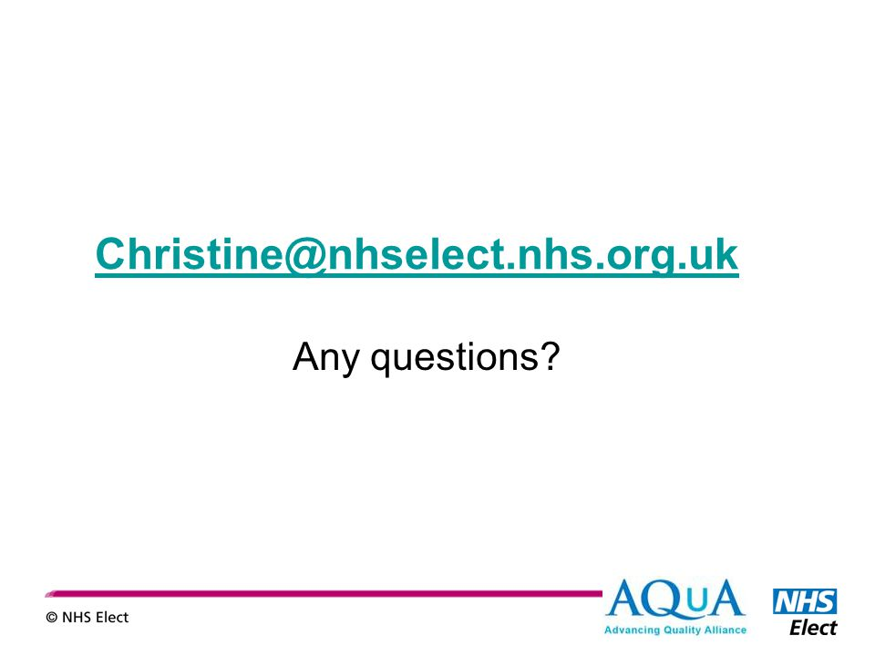 Christine@nhselect.nhs.org.uk Any questions