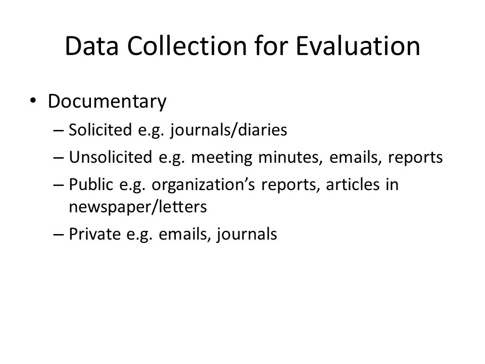 Data Collection for Evaluation Documentary – Solicited e.g.