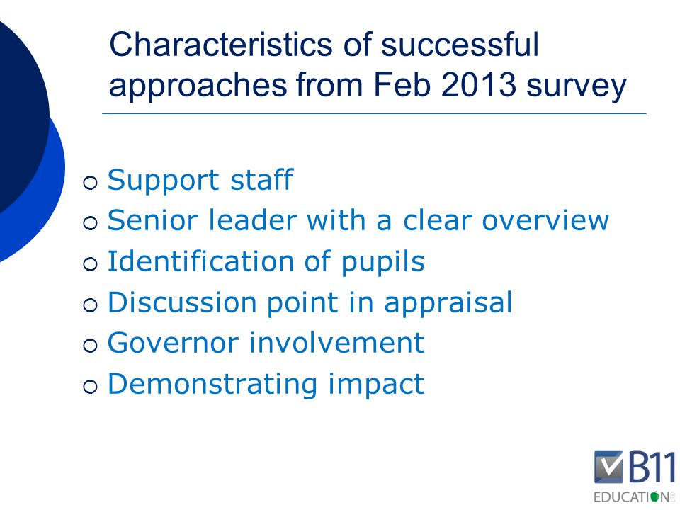 Characteristics of less successful approaches from Feb 2013 survey  Lack of clarity of impact  Indiscriminate spending  Poor monitoring of impact  Ineffective PM support for support staff  Unclear audit trails  Focus on expected levels of progress