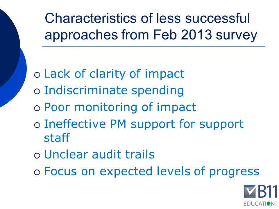 Characteristics of less successful approaches from Feb 2013 survey  Isolation in planning  Local verses national comparisons  Pastoral work lacked focus  No governor involvement