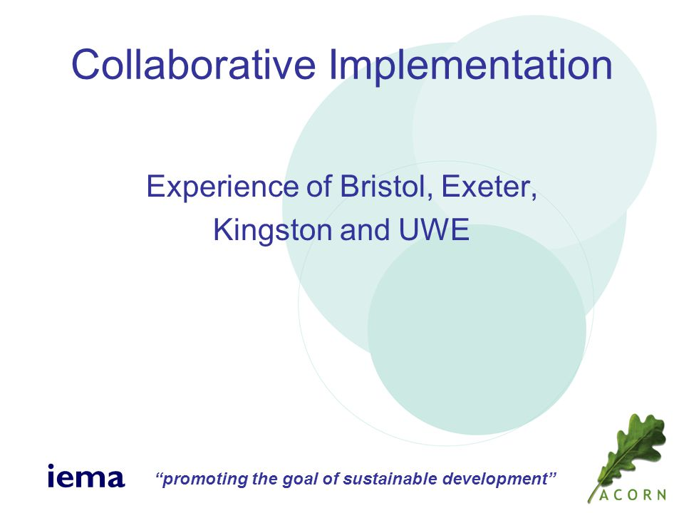 promoting the goal of sustainable development iema Collaborative Implementation Experience of Bristol, Exeter, Kingston and UWE