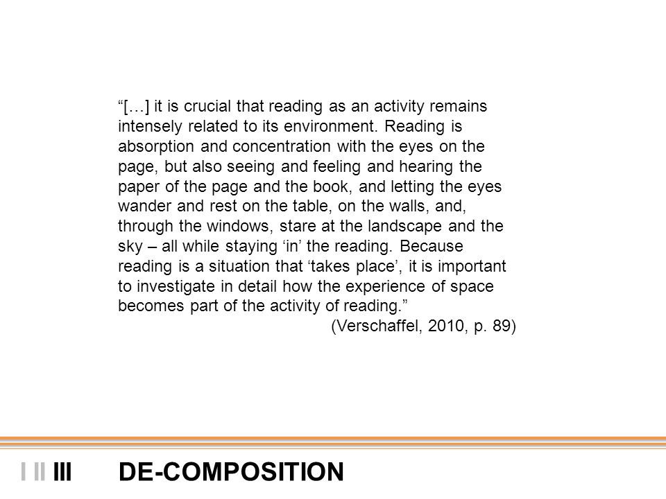 """IIDE-COMPOSITIONIIII """"[…] it is crucial that reading as an activity remains intensely related to its environment. Reading is absorption and concentrat"""