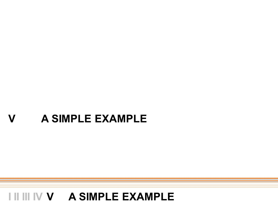 V A SIMPLE EXAMPLE V III IIIIV