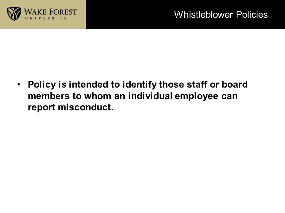 Whistleblower Policies Policy is intended to identify those staff or board members to whom an individual employee can report misconduct.
