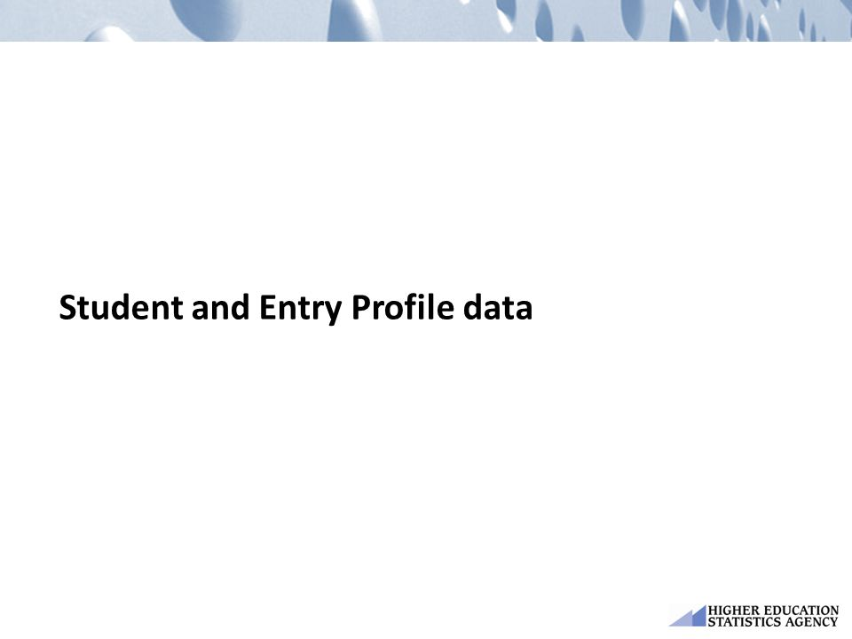 Student and Entry Profile data
