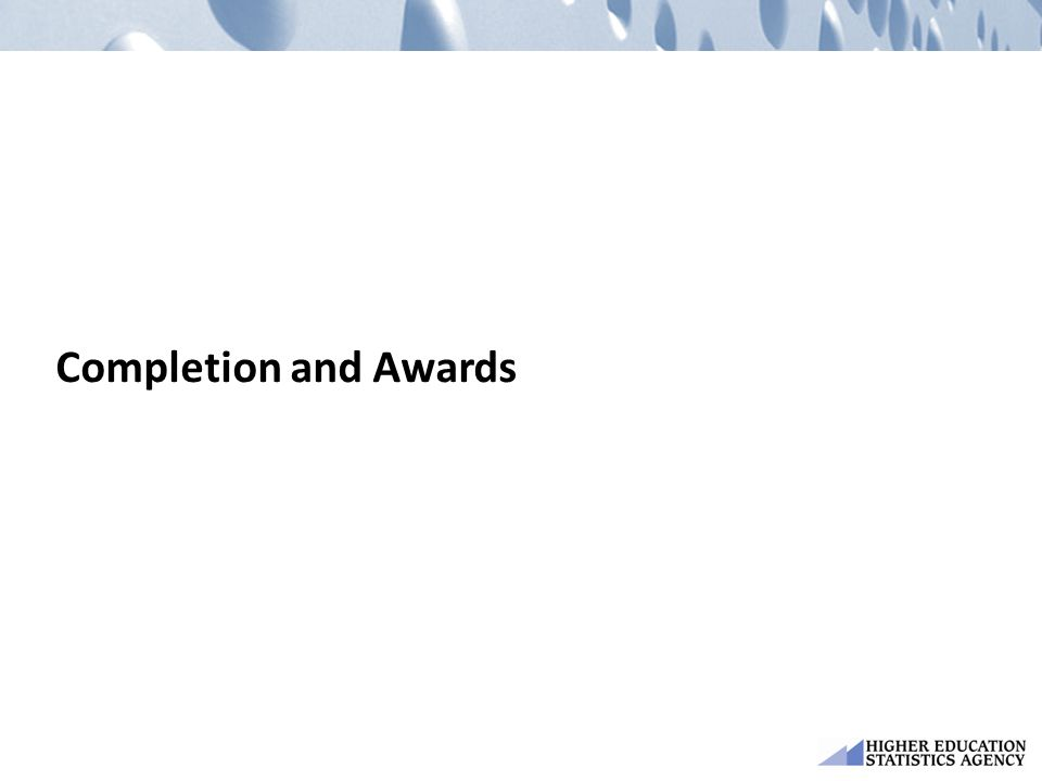 Completion and Awards
