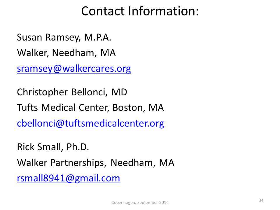Contact Information: Susan Ramsey, M.P.A. Walker, Needham, MA sramsey@walkercares.org Christopher Bellonci, MD Tufts Medical Center, Boston, MA cbello