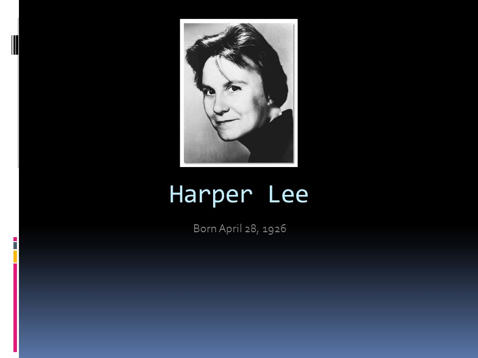 Harper Lee Born April 28, 1926