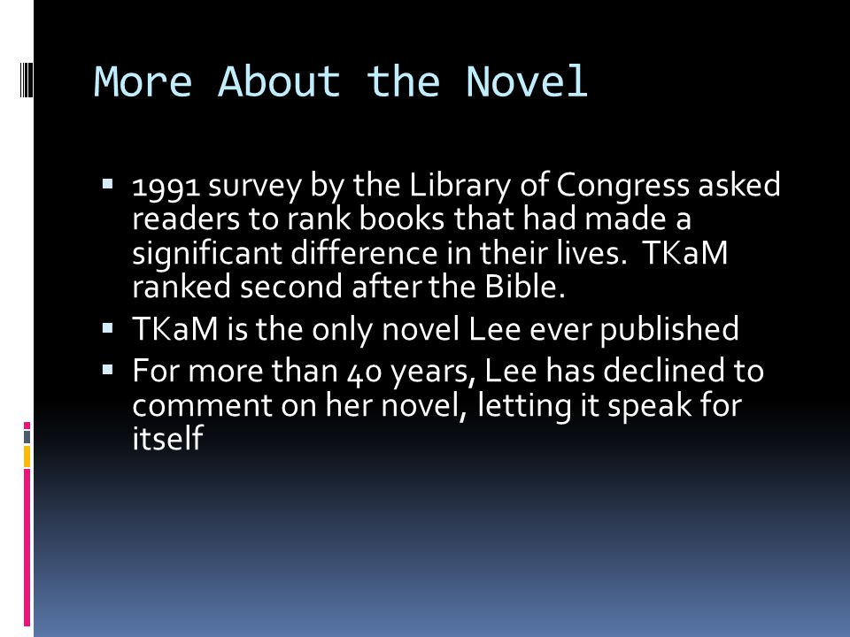 More About the Novel  1991 survey by the Library of Congress asked readers to rank books that had made a significant difference in their lives.