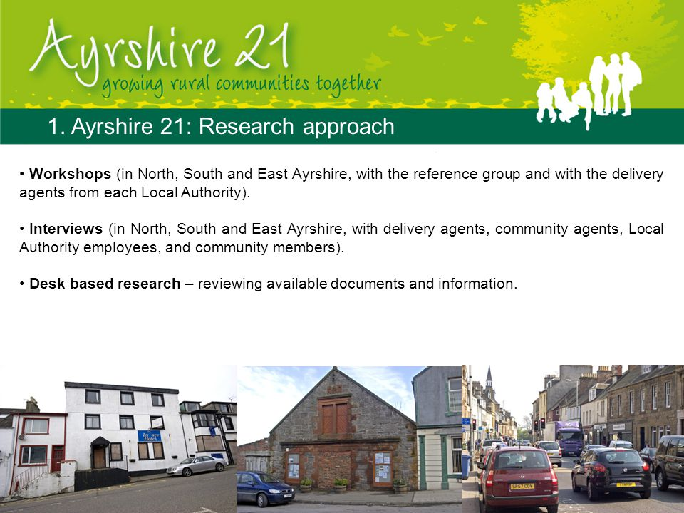 1. Ayrshire 21: Research approach Workshops (in North, South and East Ayrshire, with the reference group and with the delivery agents from each Local