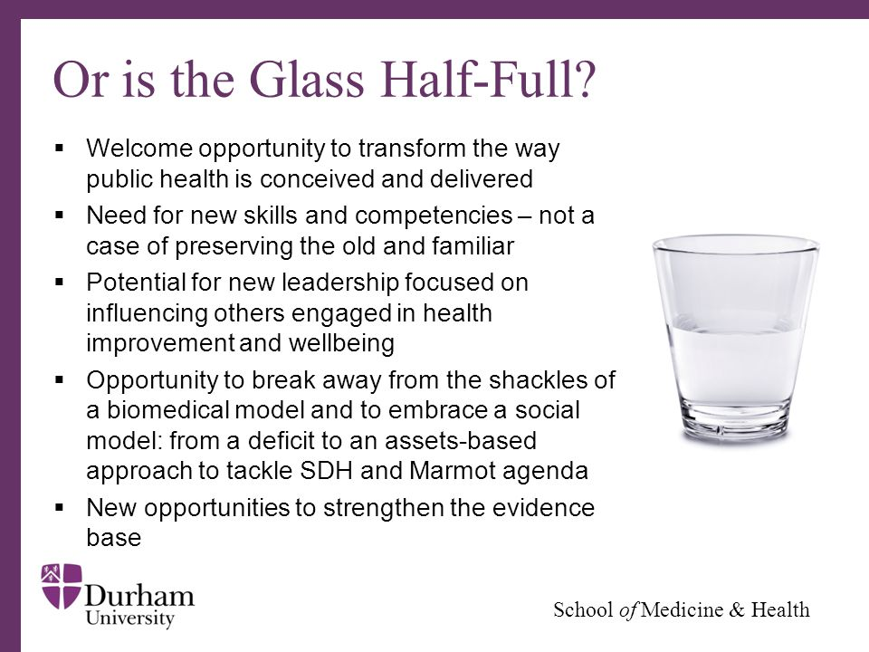 ∂ School of Medicine & Health Or is the Glass Half-Full.