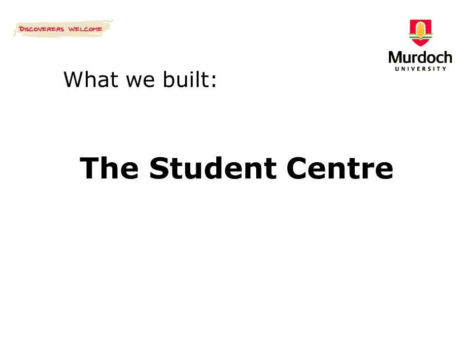 What we built: The Student Centre