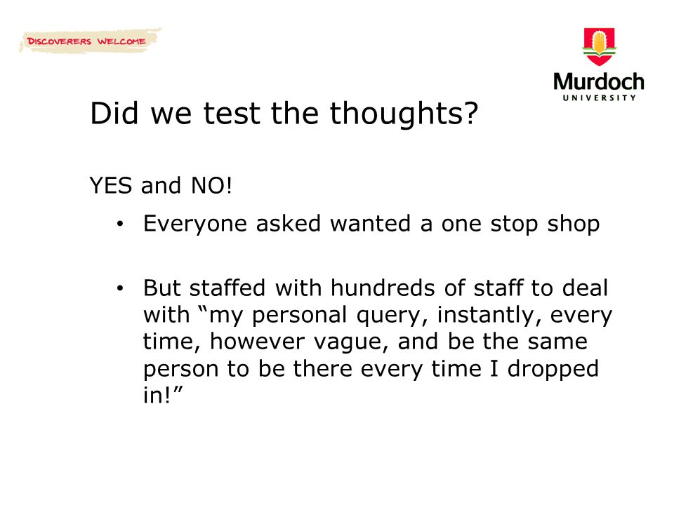 Did we test the thoughts. YES and NO.