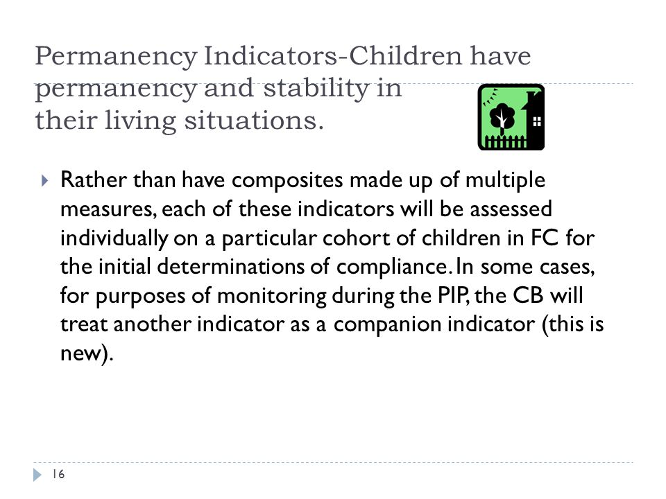 Permanency Indicators-Children have permanency and stability in their living situations.