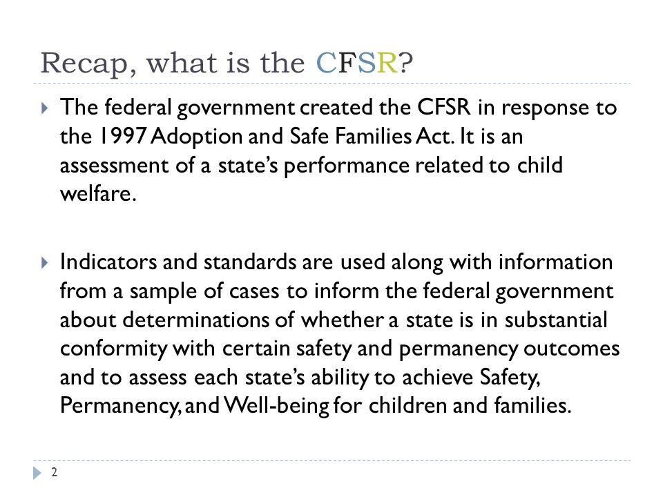 Recap, what is the CFSR.