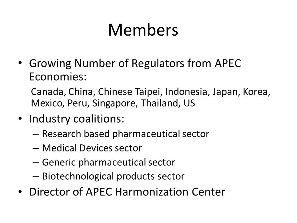 APEC Harmonization Center APEC-wide resource to enhance and sustain regulatory convergence and capacity building efforts Instrumental role in supporting international workshops and projects