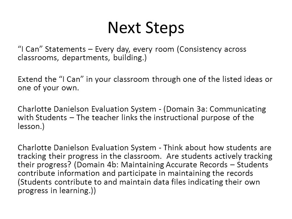 """Next Steps """"I Can"""" Statements – Every day, every room (Consistency across classrooms, departments, building.) Extend the """"I Can"""" in your classroom thr"""