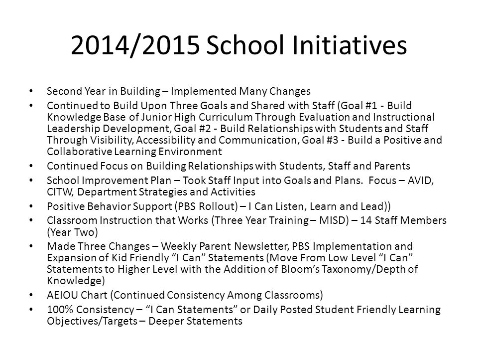 2014/2015 School Initiatives Second Year in Building – Implemented Many Changes Continued to Build Upon Three Goals and Shared with Staff (Goal #1 - B