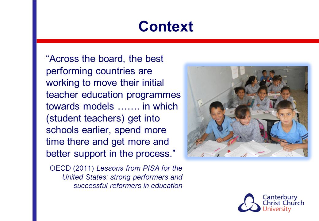 """Across the board, the best performing countries are working to move their initial teacher education programmes towards models ……. in which (student t"