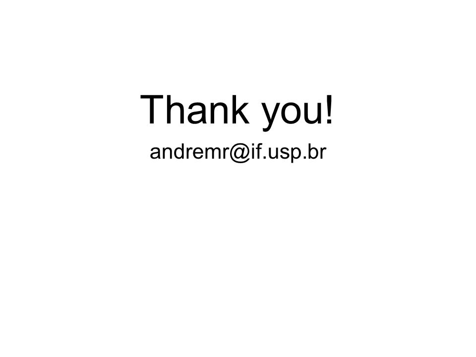Thank you! andremr@if.usp.br