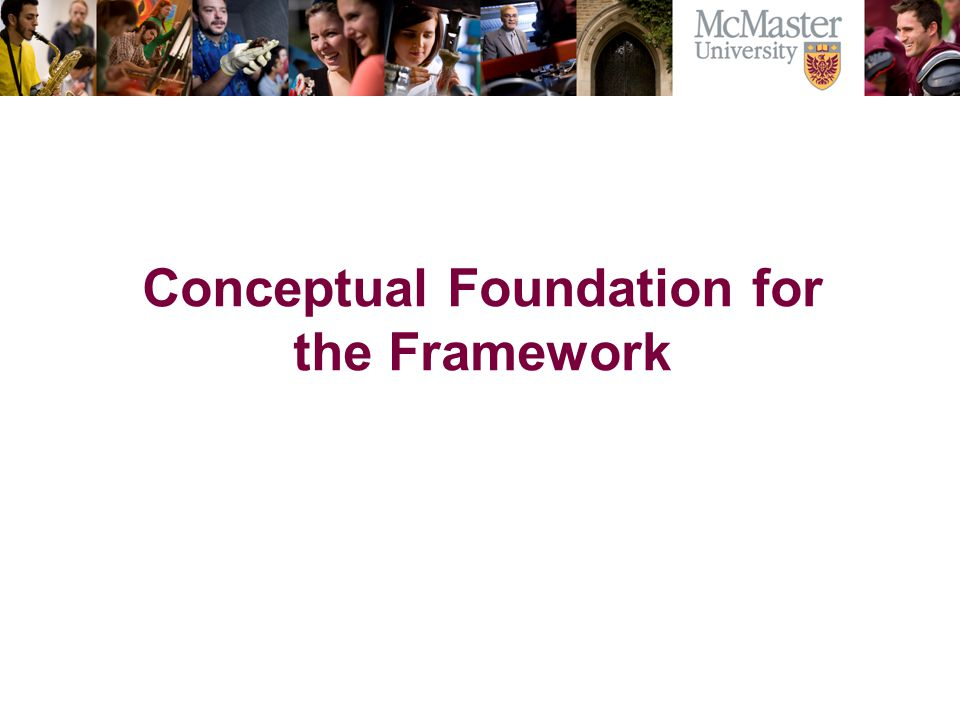 Conceptual Foundation for the Framework