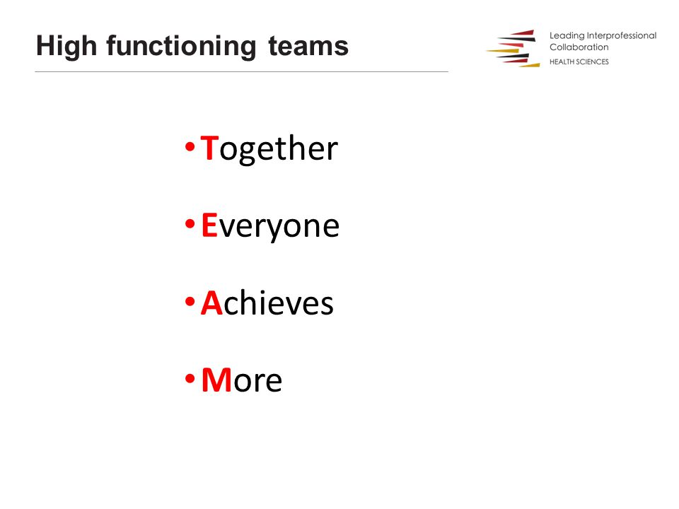 High functioning teams Together Everyone Achieves More