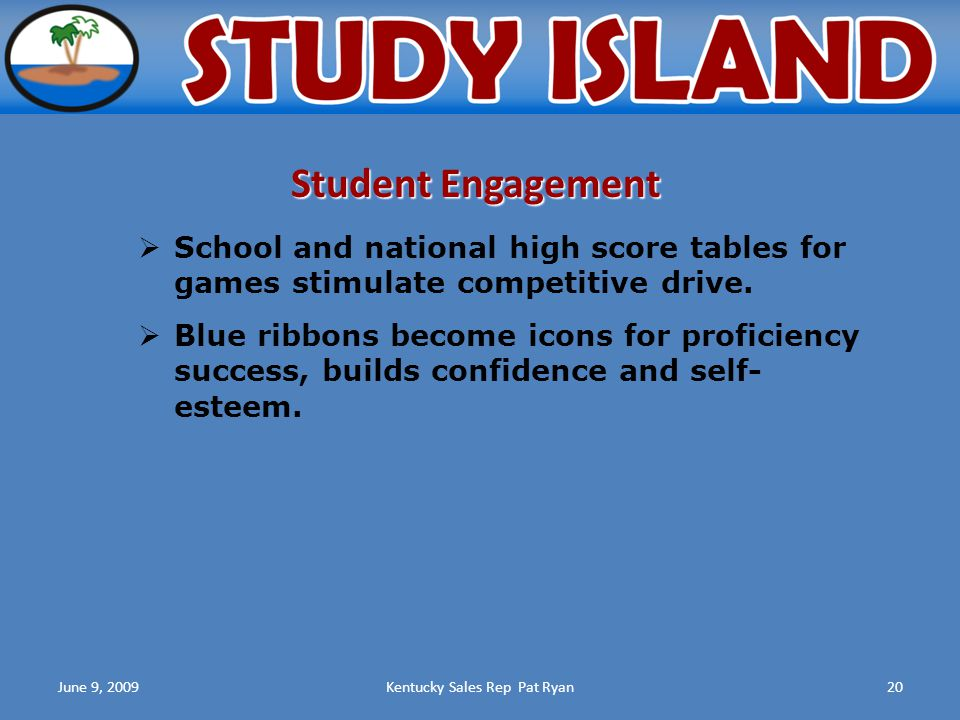 June 9, 2009Kentucky Sales Rep Pat Ryan20  School and national high score tables for games stimulate competitive drive.