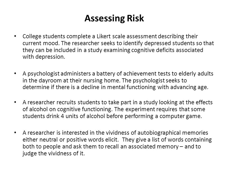 Assessing Risk College students complete a Likert scale assessment describing their current mood.