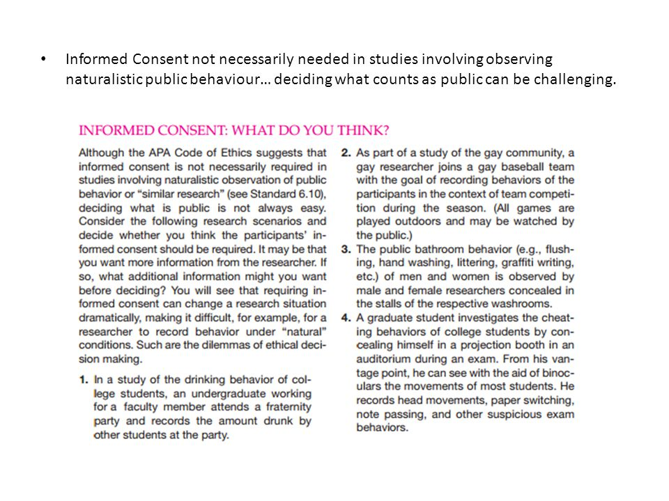 Informed Consent not necessarily needed in studies involving observing naturalistic public behaviour… deciding what counts as public can be challenging.