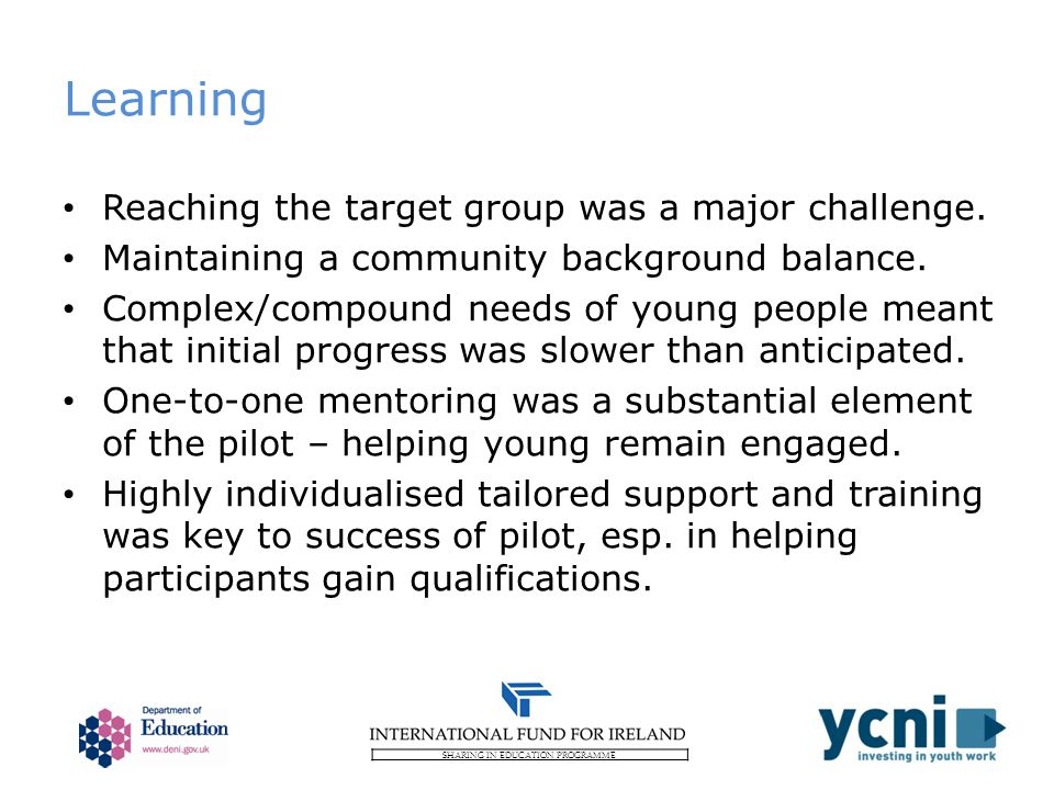SHARING IN EDUCATION PROGRAMME Learning Reaching the target group was a major challenge.