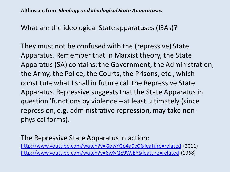 Althusser, from Ideology and Ideological State Apparatuses What are the ideological State apparatuses (ISAs).