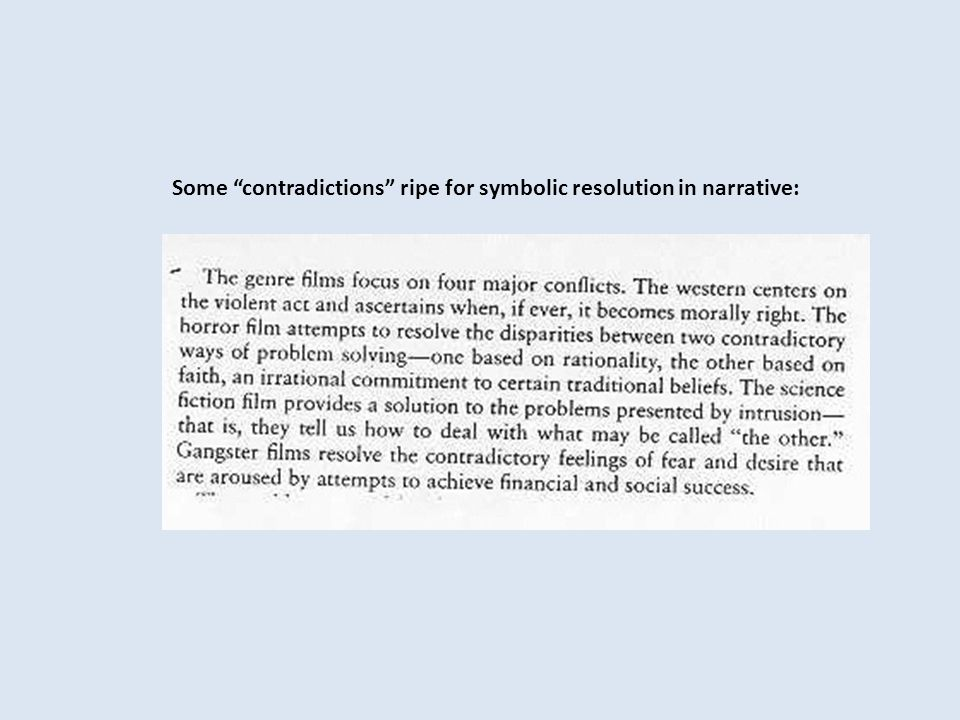 Some contradictions ripe for symbolic resolution in narrative: