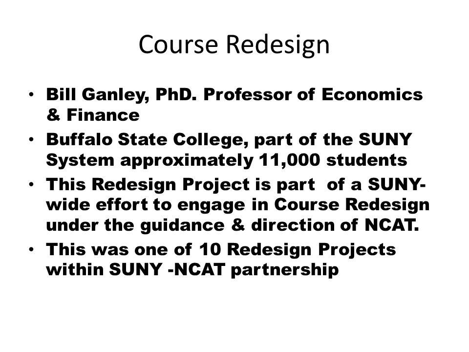 Course Redesign Bill Ganley, PhD.