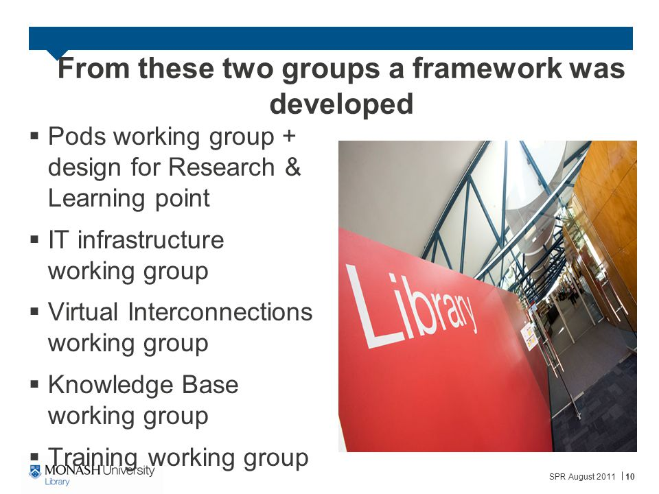 From these two groups a framework was developed  Pods working group + design for Research & Learning point  IT infrastructure working group  Virtua