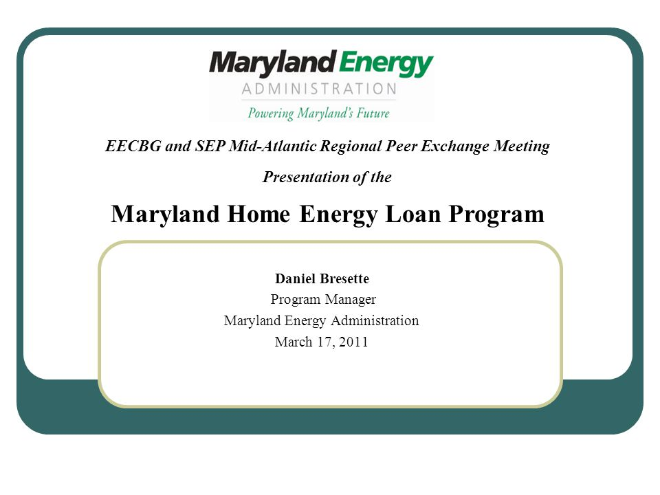 Context and Background From the outset of ARRA, MEA recognized a need for an accessible and affordable residential financing option for homeowners seeking to improve the efficiency of their homes Municipalities and counties in Maryland were in varied stages of investigating, developing, and implementing property-assessed clean energy (PACE) programs to leverage ARRA and provide financing to property-owners MEA partnered with the Maryland Clean Energy Center, a quasi- governmental organization with a mission focused on green growth and economic development, to facilitate PACE programs across the State in conjunction with ongoing municipal and county efforts Unfortunately, following the decisions of the Federal housing regulators, MEA, MCEC, and involved municipalities and counties abandoned PACE efforts in mid-2010 and began searching for an alternative program model