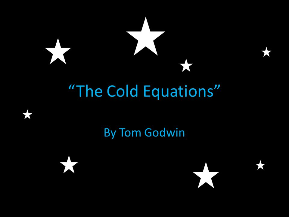 """""""The Cold Equations"""" By Tom Godwin"""
