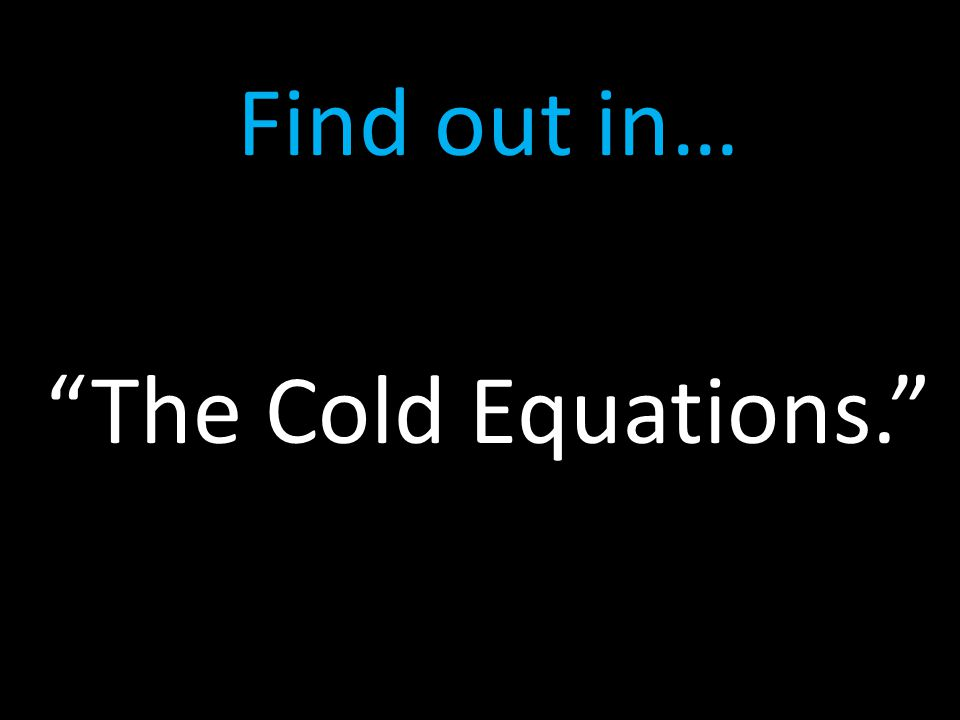 """Find out in… """"The Cold Equations."""""""