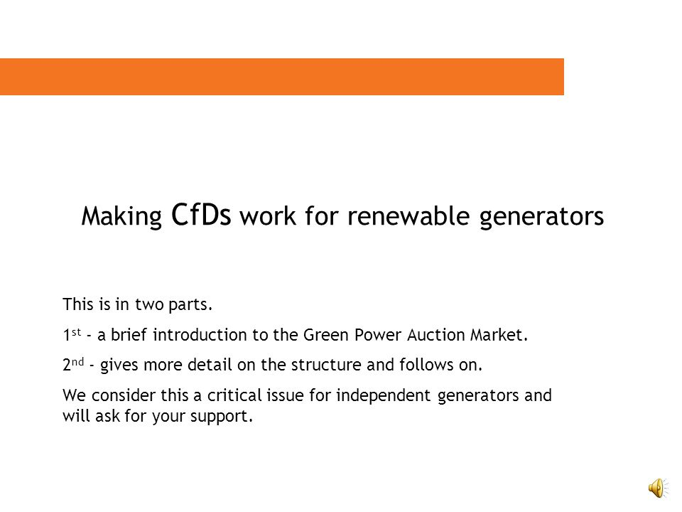 Making CfDs work for renewable generators This is in two parts.