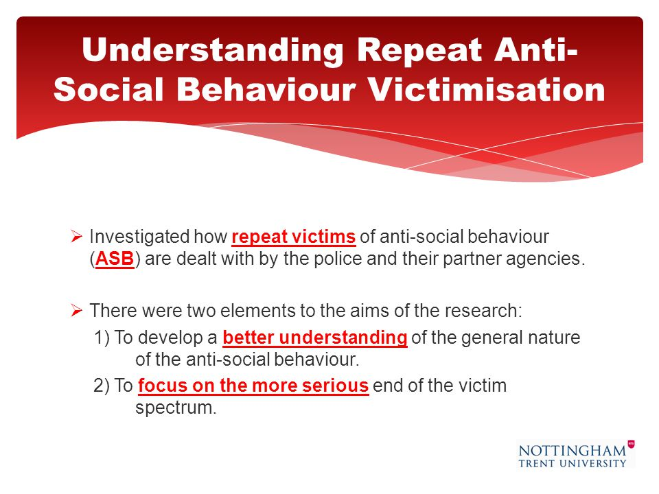  Investigated how repeat victims of anti-social behaviour (ASB) are dealt with by the police and their partner agencies.