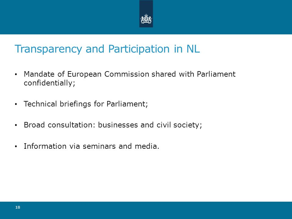 Transparency and Participation in NL Mandate of European Commission shared with Parliament confidentially; Technical briefings for Parliament; Broad c