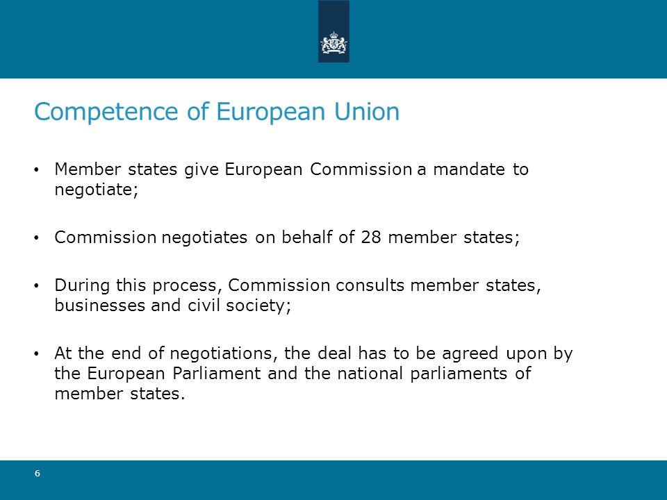 Competence of European Union Member states give European Commission a mandate to negotiate; Commission negotiates on behalf of 28 member states; Durin