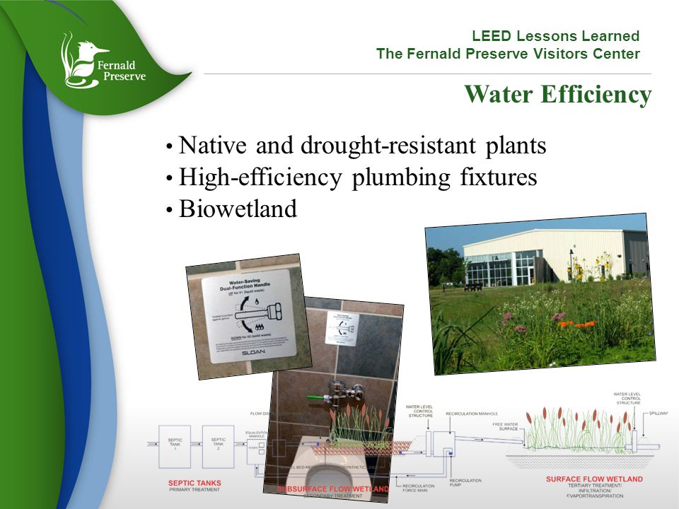 Energy and Atmosphere Ground-source heat pump Renewable energy Energy usage is 48 percent less than a similar conventional building LEED Lessons Learned The Fernald Preserve Visitors Center