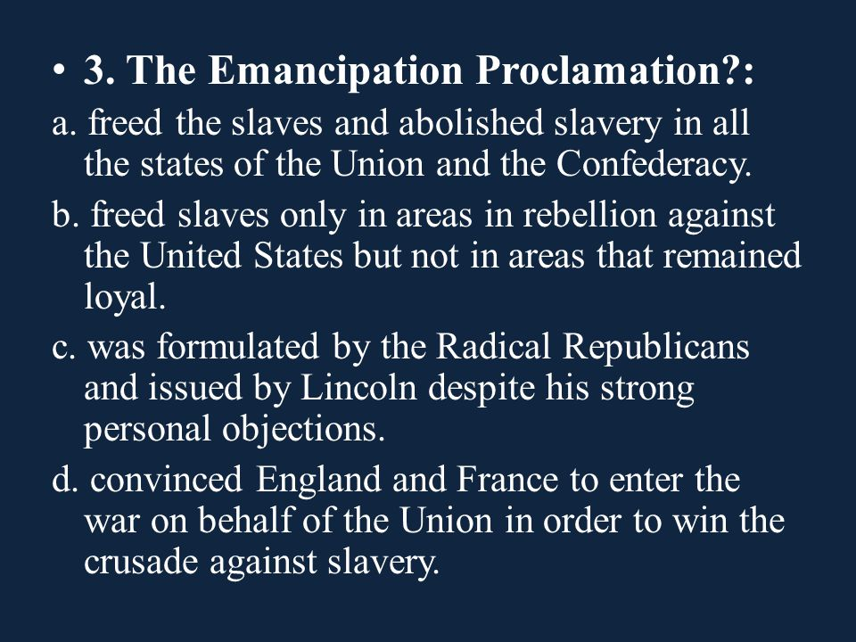 3.The Emancipation Proclamation?: a.