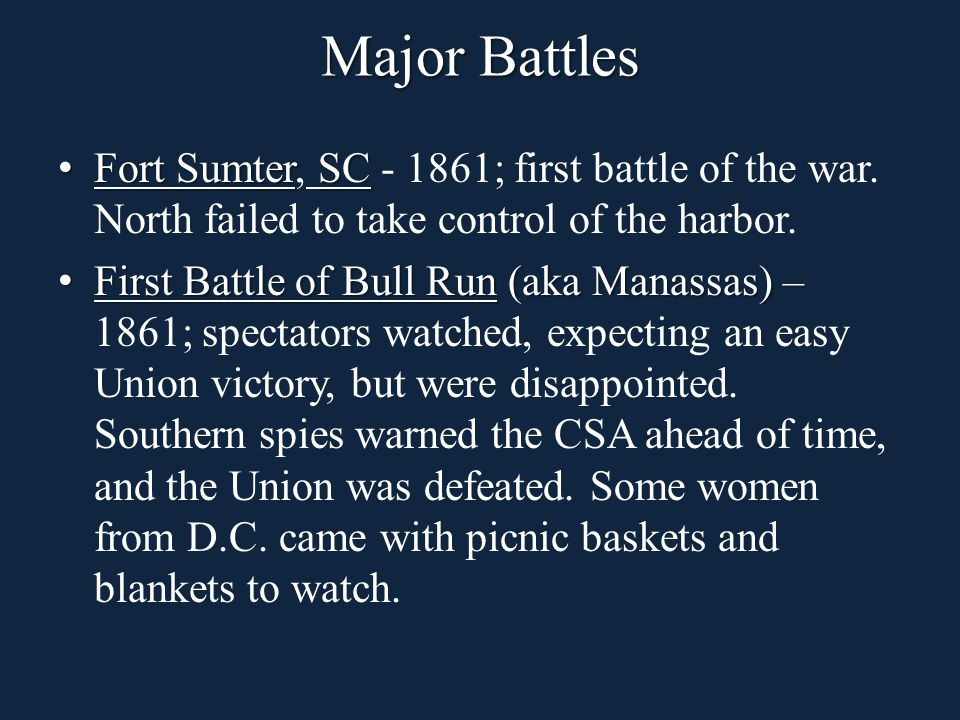 Major Battles Fort SumterSC Fort Sumter, SC - 1861; first battle of the war.