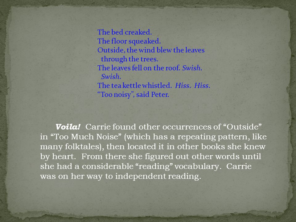 "Voila! Carrie found other occurrences of ""Outside"" in ""Too Much Noise"" (which has a repeating pattern, like many folktales), then located it in other"