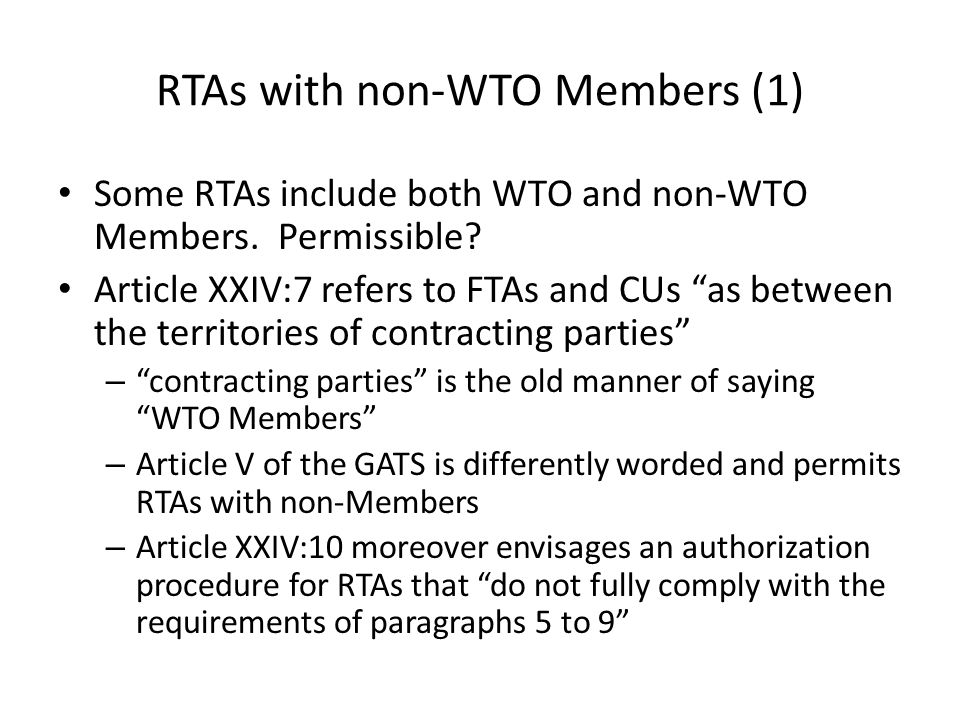 RTAs with non-WTO Members (1) Some RTAs include both WTO and non-WTO Members.