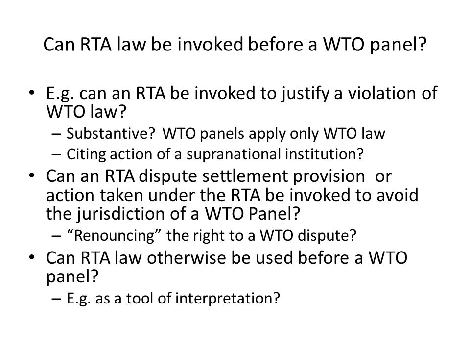Can RTA law be invoked before a WTO panel. E.g.