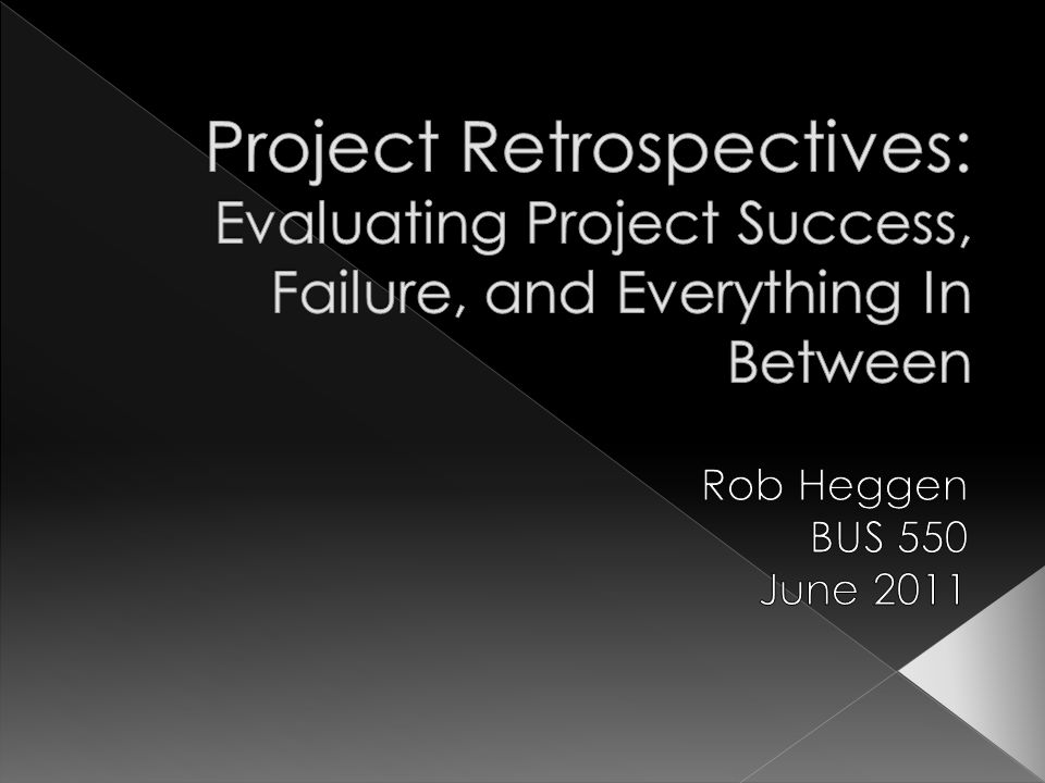  Failure to Learn  Retrospectives  Research Study  Evaluating Project Success  Conclusion  Review Question 12