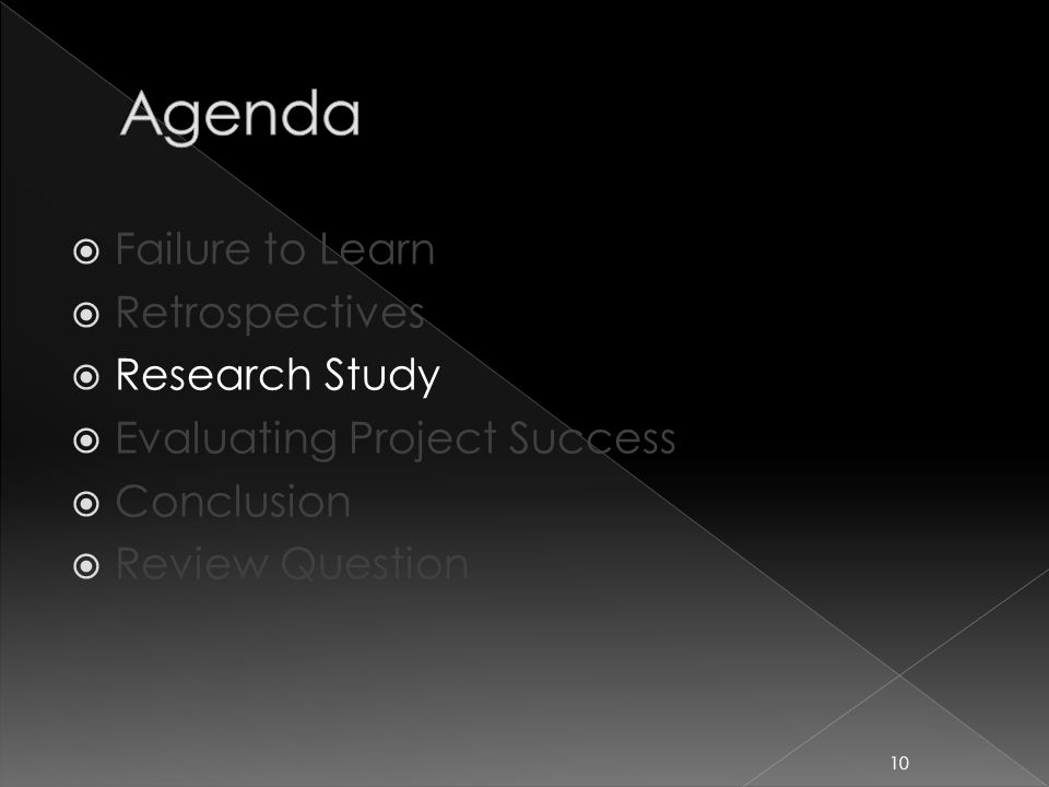  Failure to Learn  Retrospectives  Research Study  Evaluating Project Success  Conclusion  Review Question 10