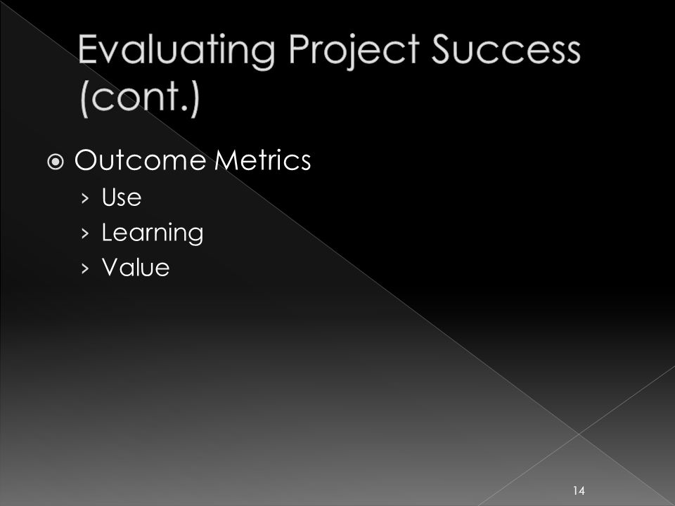  Outcome Metrics › Use › Learning › Value 14